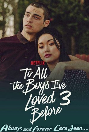 To All the Boys: Always and Forever Makes for Bad Conclusion to the Series